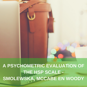 Samenvatting en vertaling: a psychometric evaluation of the hsp scale